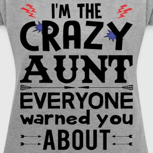 I am the Crazy Aunt!! T-Shirts - Women's T-shirt with rolled up sleeves