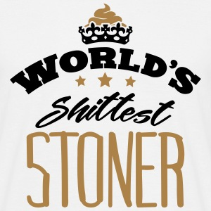 worlds shittest stoner - Men's T-Shirt