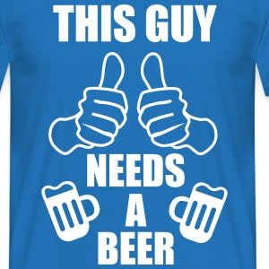 This guy needs a beer Funny - Men's T-Shirt