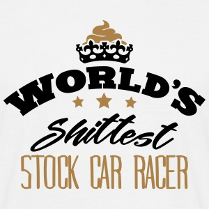 worlds shittest stock car racer - T-shirt Homme