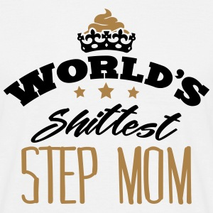 worlds shittest step mom - T-shirt Homme