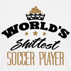 worlds shittest soccer player - Men's T-Shirt