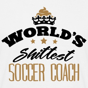 worlds shittest soccer coach - Men's T-Shirt