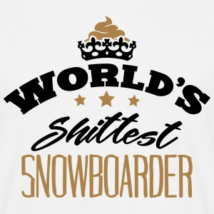 worlds shittest snowboarder - Men's T-Shirt
