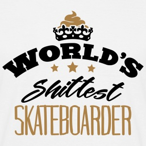 worlds shittest skateboarder - Men's T-Shirt