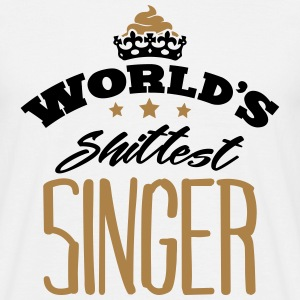 worlds shittest singer - Men's T-Shirt