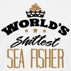 worlds shittest sea fisher - T-shirt Homme