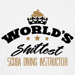 worlds shittest scuba diving instructor - T-shirt Homme