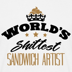 worlds shittest sandwich artist - Men's T-Shirt