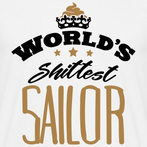 worlds shittest sailor - Men's T-Shirt