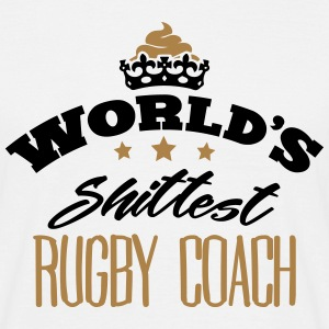 worlds shittest rugby coach - Men's T-Shirt