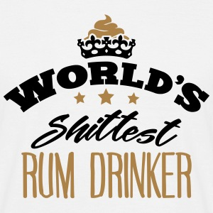 worlds shittest rum drinker - Men's T-Shirt