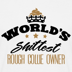 worlds shittest rough collie owner - Men's T-Shirt