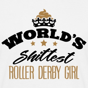 worlds shittest roller derby girl - Men's T-Shirt