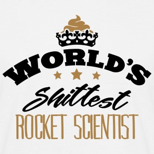 worlds shittest rocket scientist - T-shirt Homme