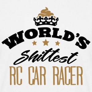 worlds shittest rc car racer - Men's T-Shirt
