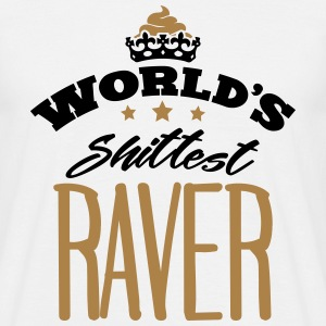 worlds shittest raver - Men's T-Shirt
