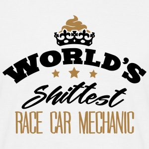 worlds shittest race car mechanic - T-shirt Homme