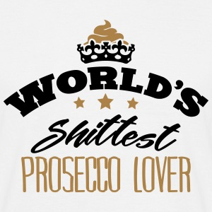 worlds shittest prosecco lover - Men's T-Shirt