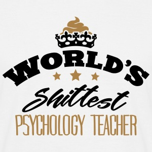 worlds shittest psychology teacher - Men's T-Shirt