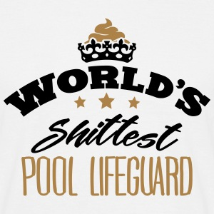worlds shittest pool lifeguard - Men's T-Shirt