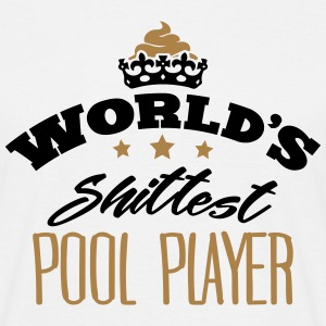 worlds shittest pool player - T-shirt Homme