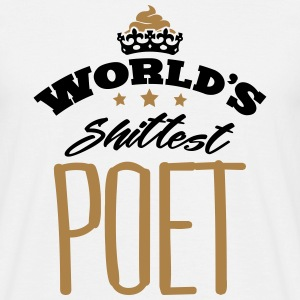 worlds shittest poet - Men's T-Shirt