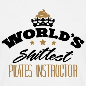 worlds shittest pilates instructor - Men's T-Shirt