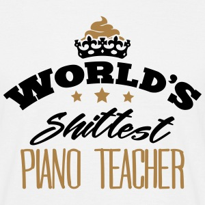 worlds shittest piano teacher - Men's T-Shirt