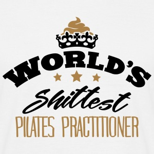 worlds shittest pilates practitioner - Men's T-Shirt