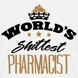worlds shittest pharmacist - Men's T-Shirt