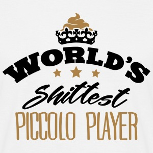 worlds shittest piccolo player - T-shirt Homme
