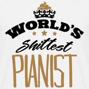 worlds shittest pianist - T-shirt Homme
