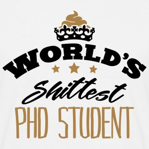 worlds shittest phd student - Men's T-Shirt