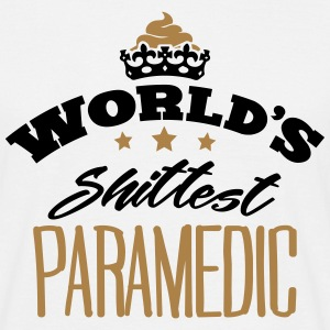 worlds shittest paramedic - Men's T-Shirt