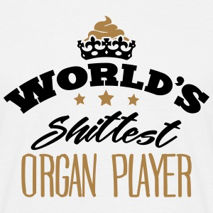 worlds shittest organ player - T-shirt Homme