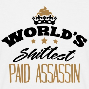 worlds shittest paid assassin - T-shirt Homme