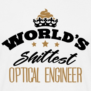 worlds shittest optical engineer - Men's T-Shirt