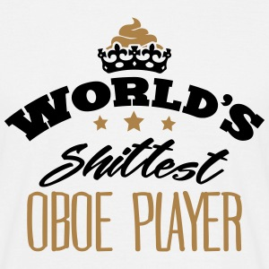 worlds shittest oboe player - Men's T-Shirt