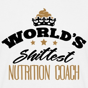 worlds shittest nutrition coach - Men's T-Shirt