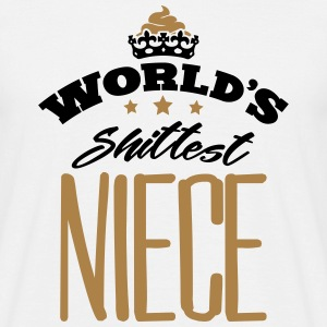 worlds shittest niece - Men's T-Shirt