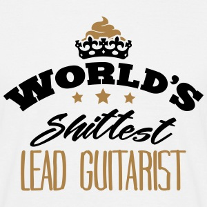 worlds shittest lead guitarist - Men's T-Shirt