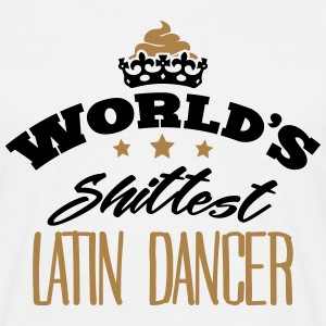 worlds shittest latin dancer - T-shirt Homme