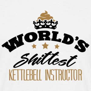 worlds shittest kettlebell instructor - Men's T-Shirt