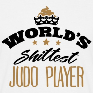 worlds shittest judo player - Men's T-Shirt