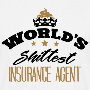 worlds shittest insurance agent - Men's T-Shirt