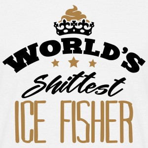worlds shittest ice fisher - T-shirt Homme