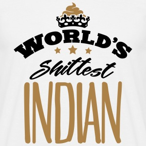 worlds shittest indian - Men's T-Shirt