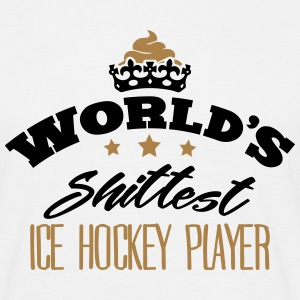 worlds shittest ice hockey player - T-shirt Homme