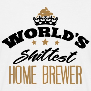 worlds shittest home brewer - Men's T-Shirt